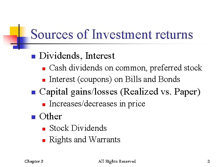 Sources of Investment returns n Dividends, Interest n n n Capital gains/losses (Realized vs.