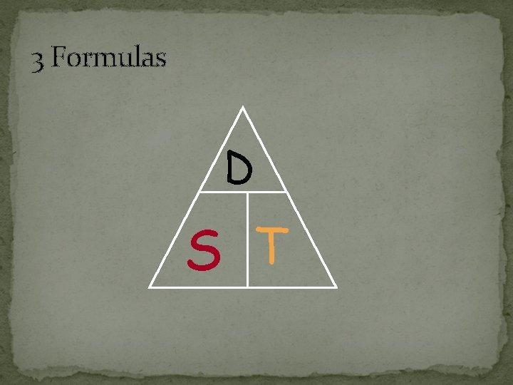 3 Formulas D S T