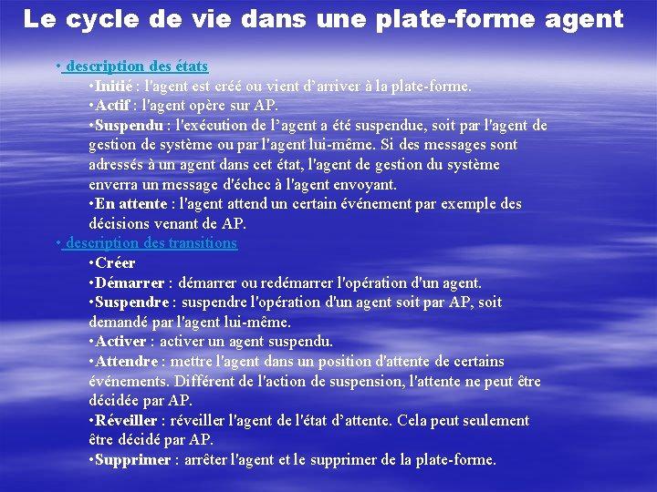 Le cycle de vie dans une plate-forme agent • description des états • Initié