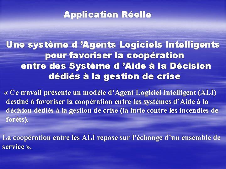 Application Réelle Une système d 'Agents Logiciels Intelligents pour favoriser la coopération entre des