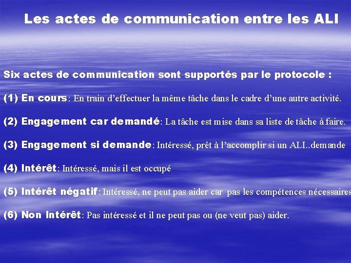 Les actes de communication entre les ALI Six actes de communication sont supportés par