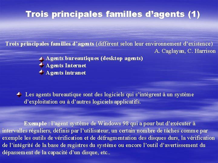 Trois principales familles d'agents (1) Trois principales familles d'agents (diffèrent selon leur environnement d'existence)