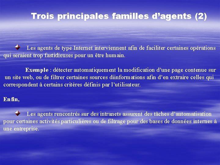 Trois principales familles d'agents (2) Les agents de type Internet interviennent afin de faciliter