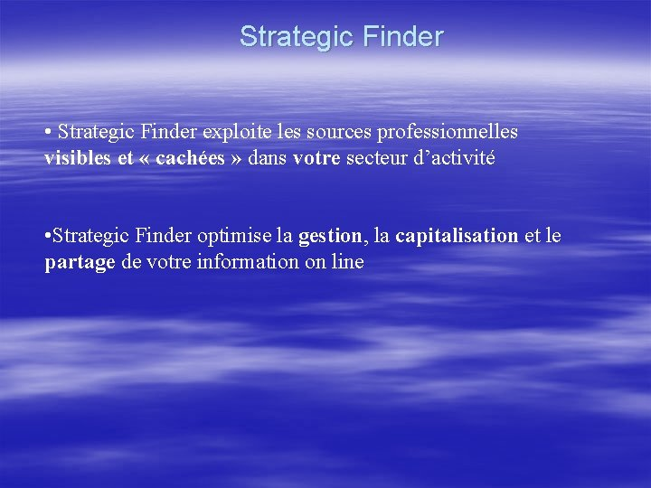 Strategic Finder • Strategic Finder exploite les sources professionnelles visibles et « cachées »