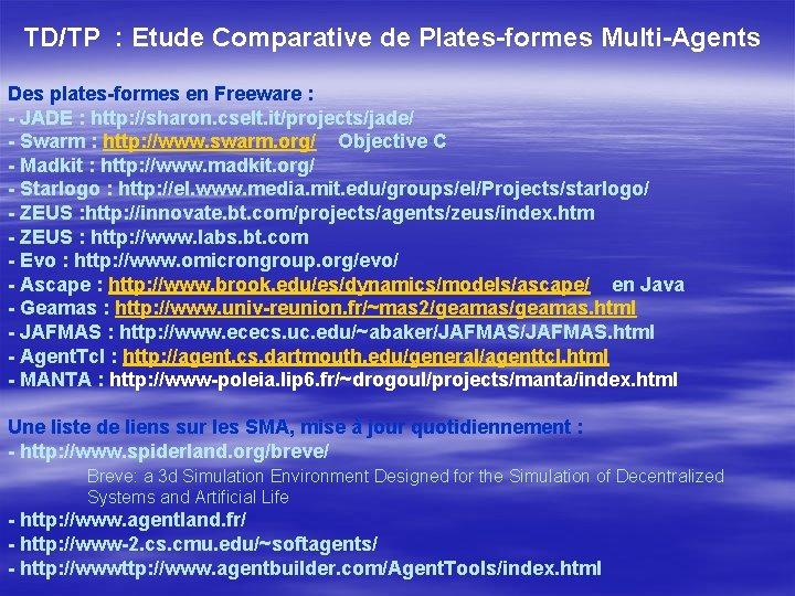 TD/TP : Etude Comparative de Plates-formes Multi-Agents Des plates-formes en Freeware : - JADE