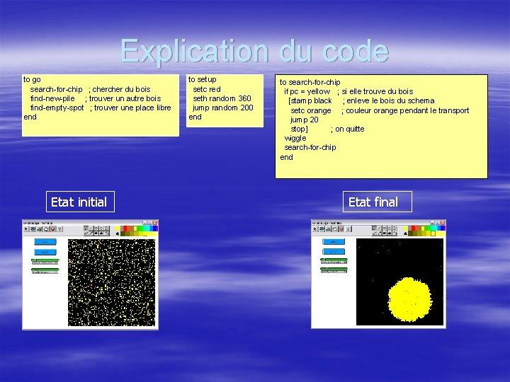 Explication du code to go search-for-chip ; cher du bois find-new-pile ; trouver un