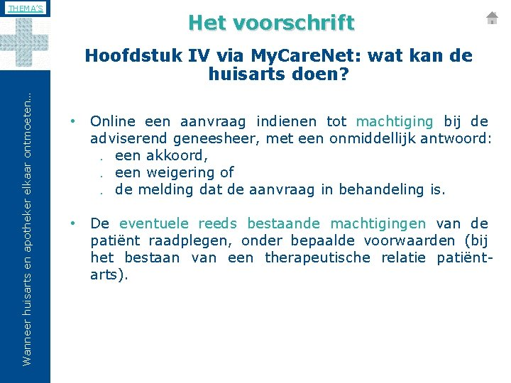 THEMA'S Het voorschrift Wanneer huisarts en apotheker elkaar ontmoeten… Hoofdstuk IV via My. Care.