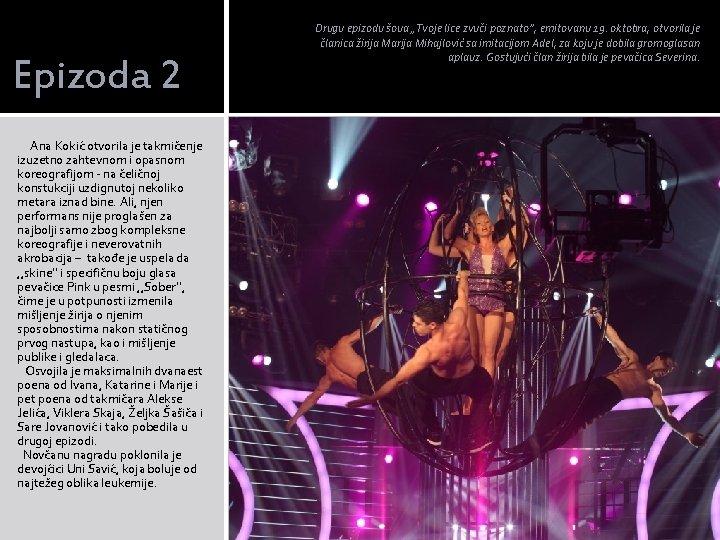 Epizoda 2 Ana Kokić otvorila je takmičenje izuzetno zahtevnom i opasnom koreografijom - na