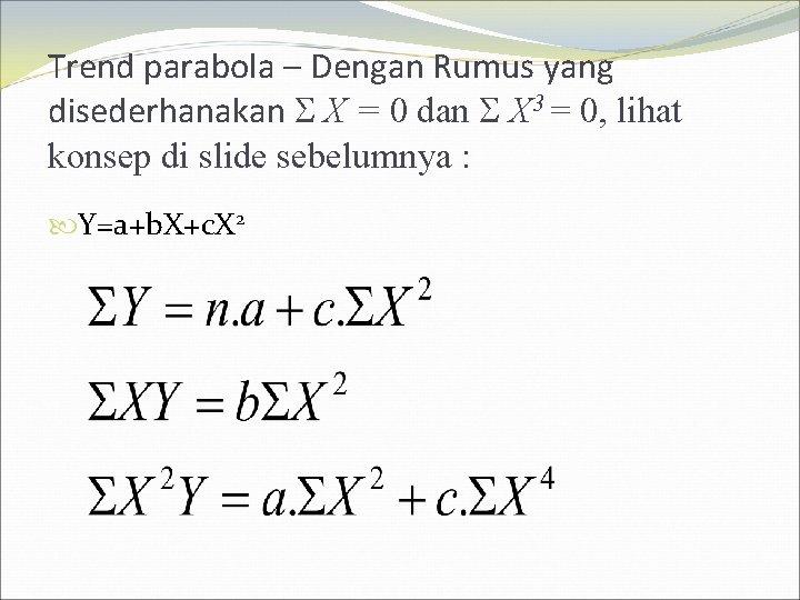 Trend parabola – Dengan Rumus yang disederhanakan X = 0 dan X 3 =