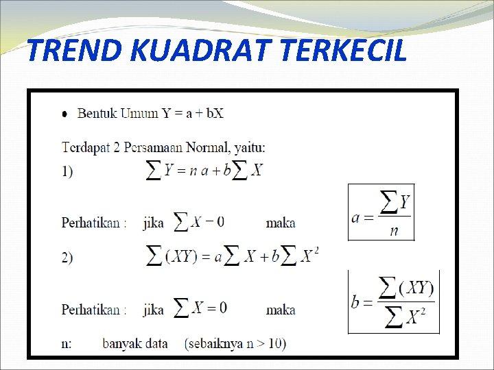 TREND KUADRAT TERKECIL