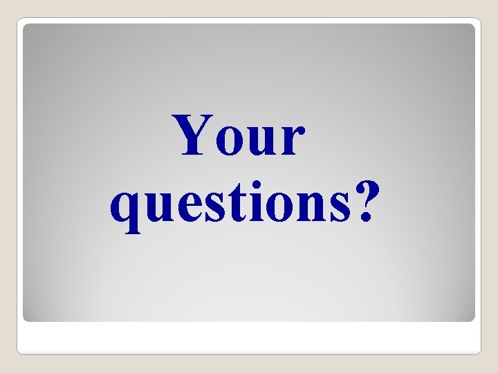 Your questions?
