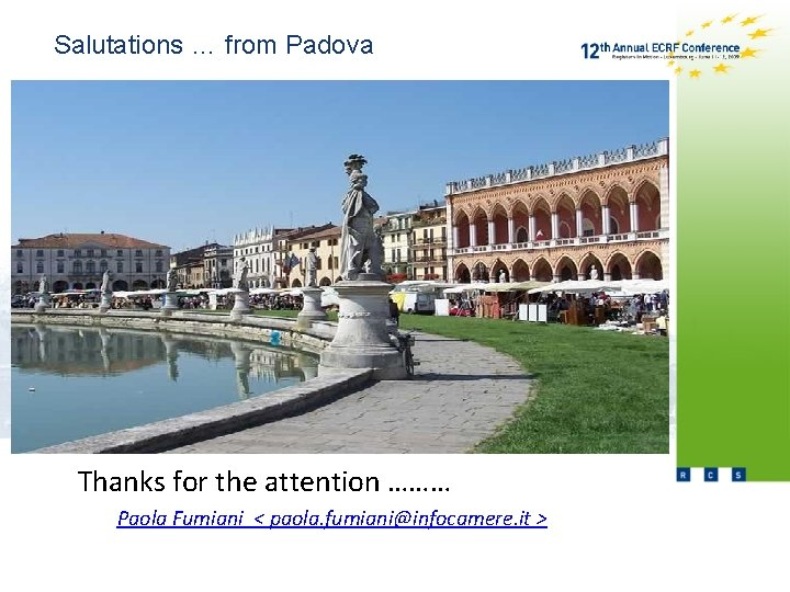 Salutations … from Padova Thanks for the attention ……… Paola Fumiani < paola. fumiani@infocamere.