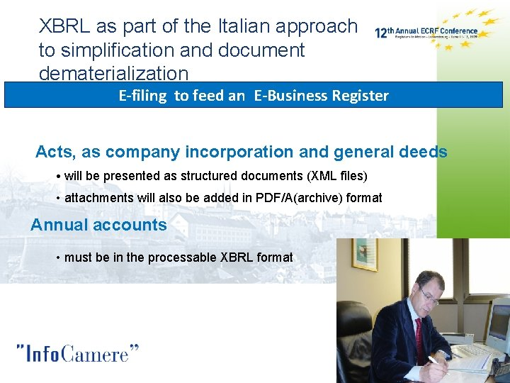 XBRL as part of the Italian approach to simplification and document dematerialization E-filing to