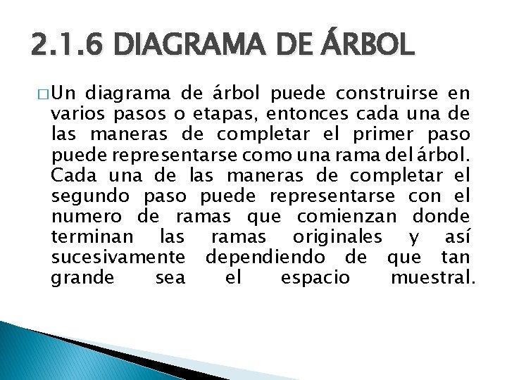2. 1. 6 DIAGRAMA DE ÁRBOL � Un diagrama de árbol puede construirse en