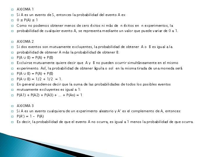 � � AXIOMA 1 Si A es un evento de S, entonces la probabilidad
