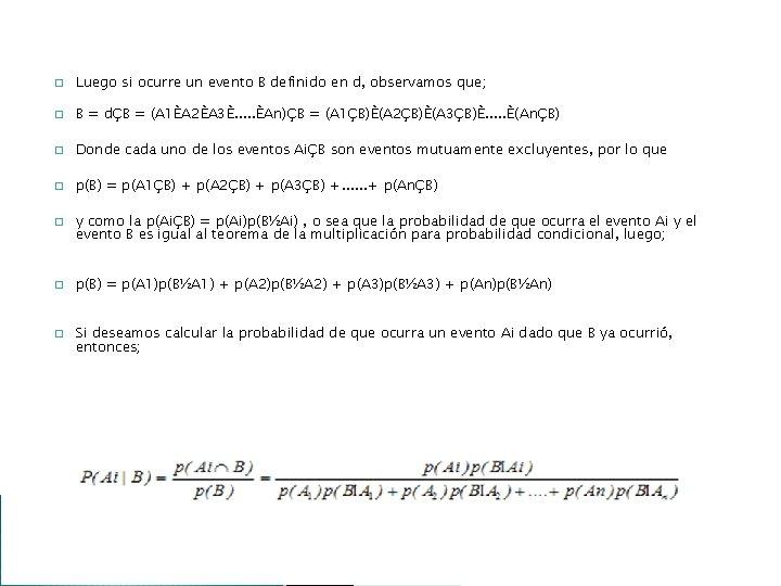 � Luego si ocurre un evento B definido en d, observamos que; � B