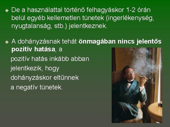 Kardiológusok a dohányzás ellen - 2 óra múlva leszokni a dohányzásról