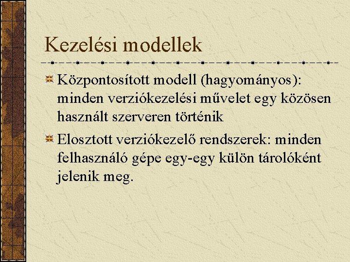 közös kezelési rendszerek)