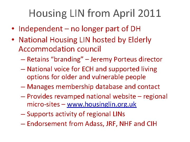 Housing LIN from April 2011 • Independent – no longer part of DH •