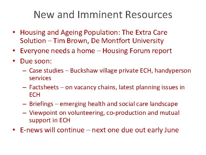New and Imminent Resources • Housing and Ageing Population: The Extra Care Solution –