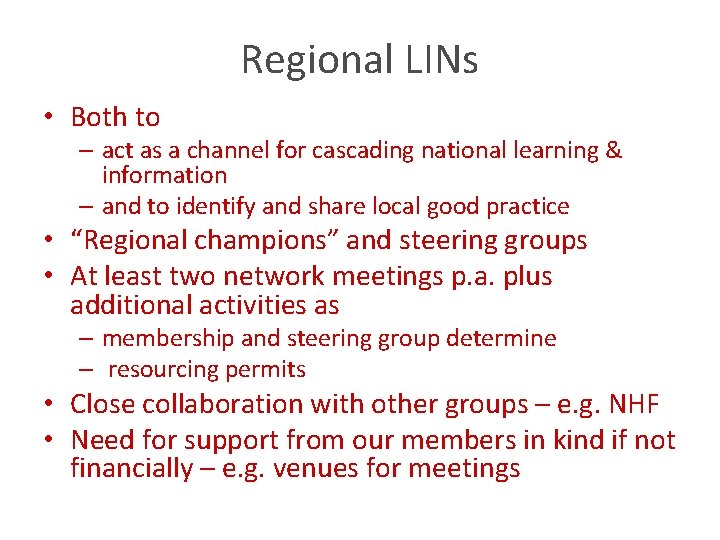 Regional LINs • Both to – act as a channel for cascading national learning