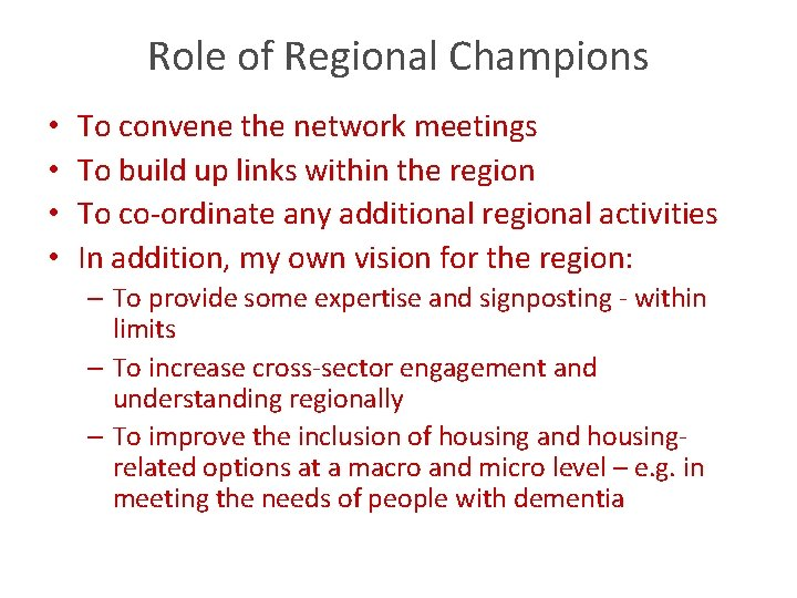 Role of Regional Champions • • To convene the network meetings To build up