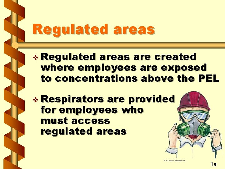 Regulated areas v Regulated areas are created where employees are exposed to concentrations above