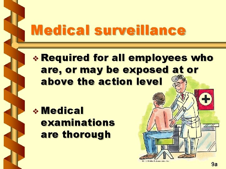 Medical surveillance v Required for all employees who are, or may be exposed at
