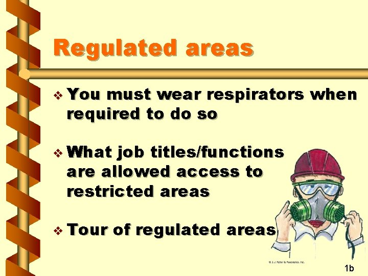 Regulated areas v You must wear respirators when required to do so v What