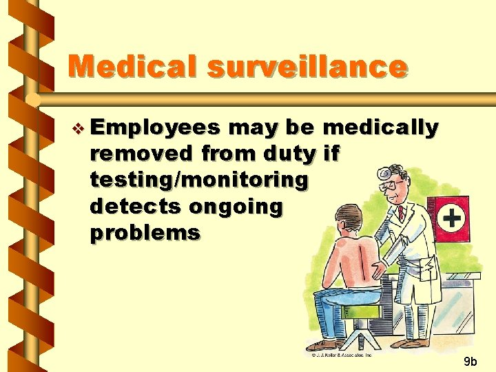 Medical surveillance v Employees may be medically removed from duty if testing/monitoring detects ongoing