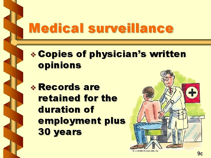 Medical surveillance v Copies of physician's written opinions v Records are retained for the