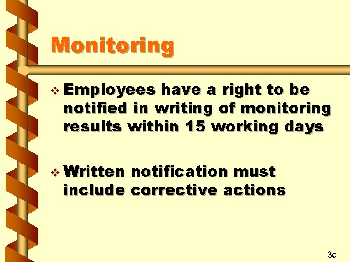 Monitoring v Employees have a right to be notified in writing of monitoring results