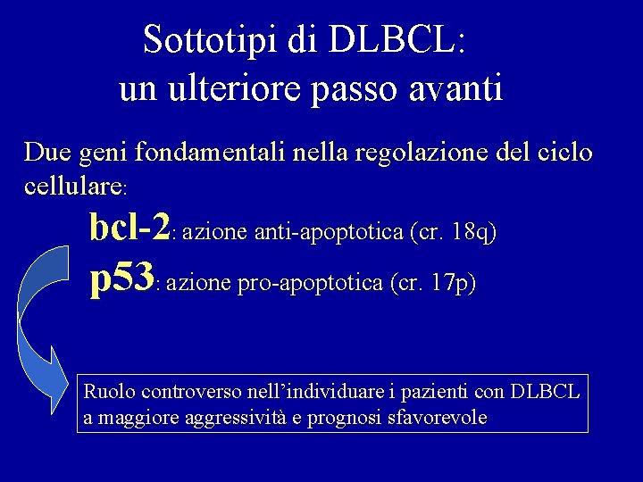 Sottotipi di DLBCL: un ulteriore passo avanti Due geni fondamentali nella regolazione del ciclo