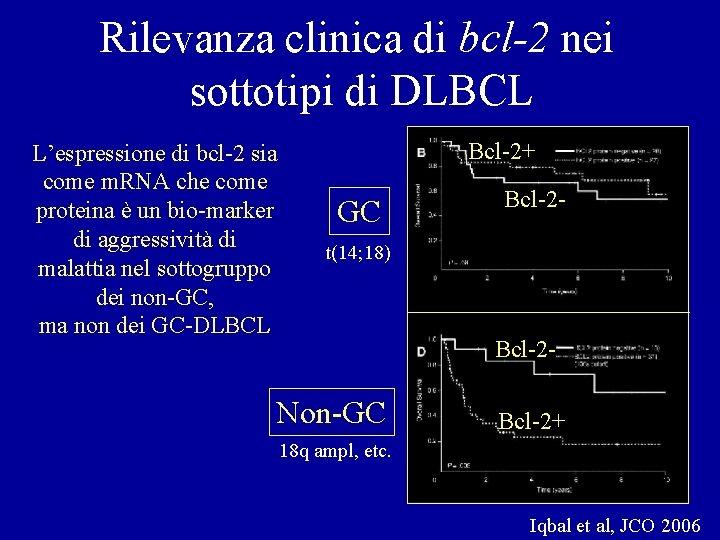 Rilevanza clinica di bcl-2 nei sottotipi di DLBCL L'espressione di bcl-2 sia come m.