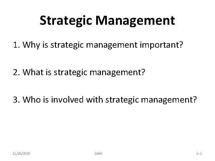 Strategic Management 1. Why is strategic management important? 2. What is strategic management? 3.