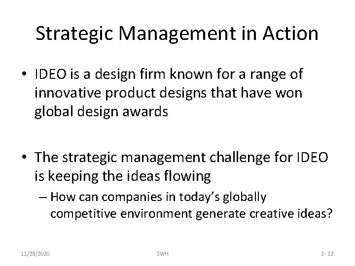Strategic Management in Action • IDEO is a design firm known for a range