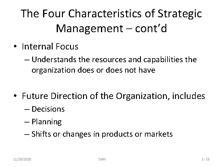 The Four Characteristics of Strategic Management – cont'd • Internal Focus – Understands the