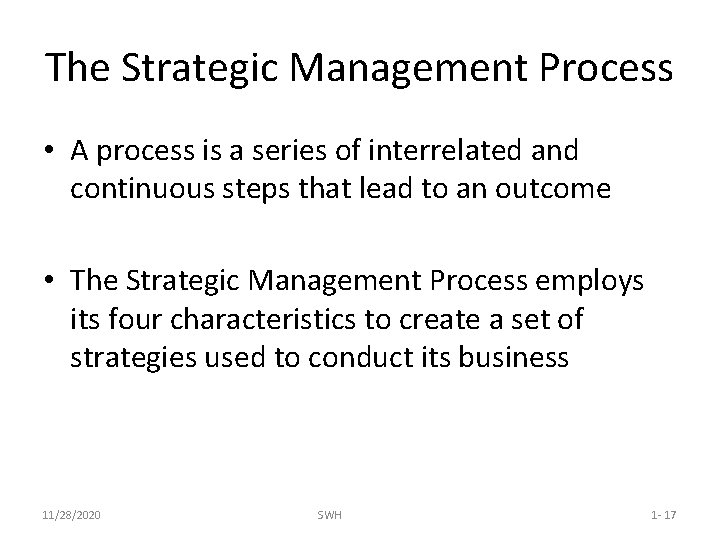 The Strategic Management Process • A process is a series of interrelated and continuous