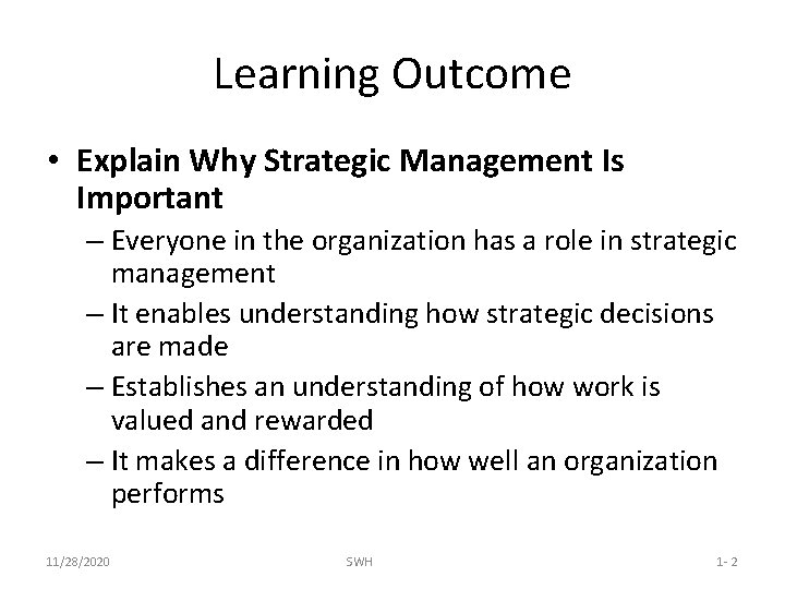 Learning Outcome • Explain Why Strategic Management Is Important – Everyone in the organization