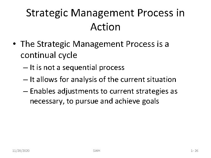 Strategic Management Process in Action • The Strategic Management Process is a continual cycle