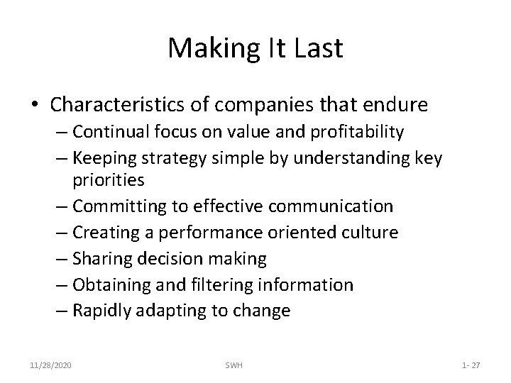 Making It Last • Characteristics of companies that endure – Continual focus on value