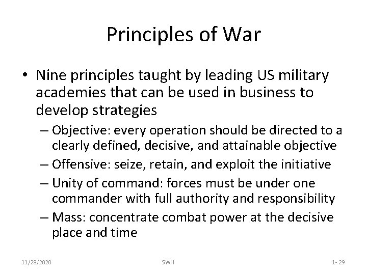 Principles of War • Nine principles taught by leading US military academies that can