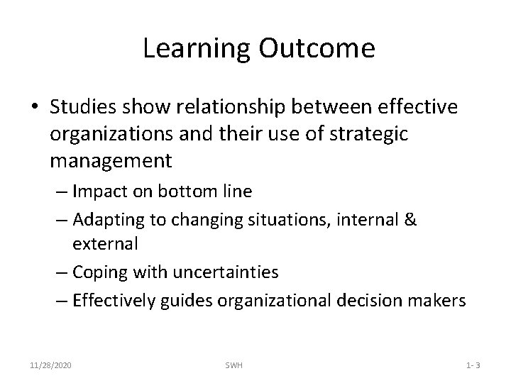 Learning Outcome • Studies show relationship between effective organizations and their use of strategic