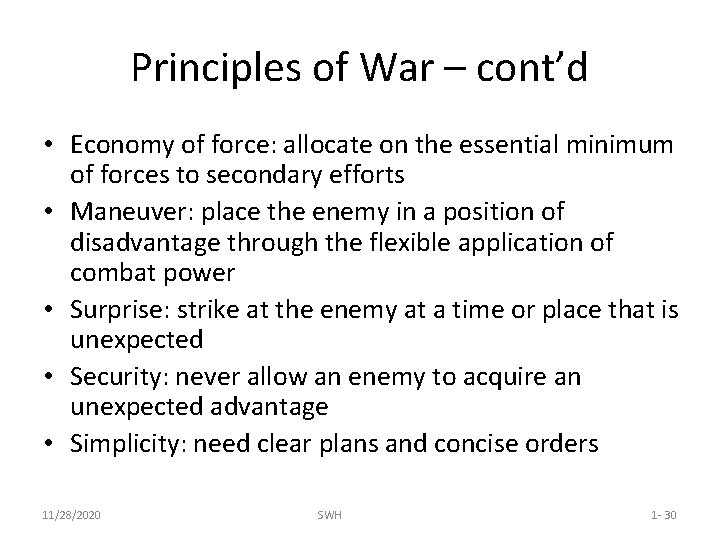 Principles of War – cont'd • Economy of force: allocate on the essential minimum