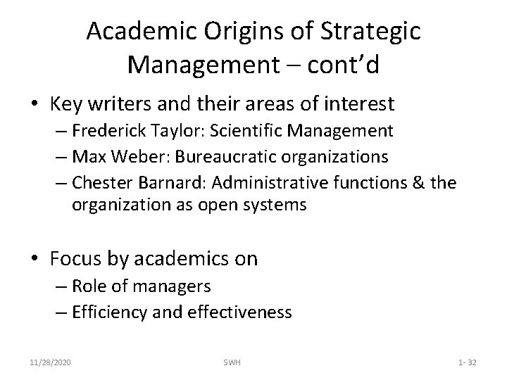 Academic Origins of Strategic Management – cont'd • Key writers and their areas of