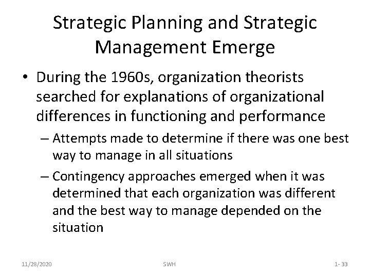 Strategic Planning and Strategic Management Emerge • During the 1960 s, organization theorists searched
