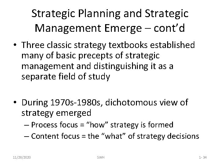 Strategic Planning and Strategic Management Emerge – cont'd • Three classic strategy textbooks established