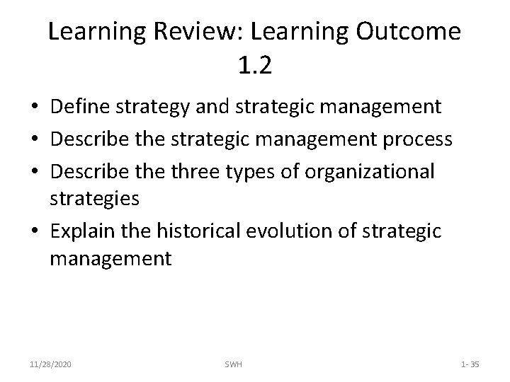 Learning Review: Learning Outcome 1. 2 • Define strategy and strategic management • Describe