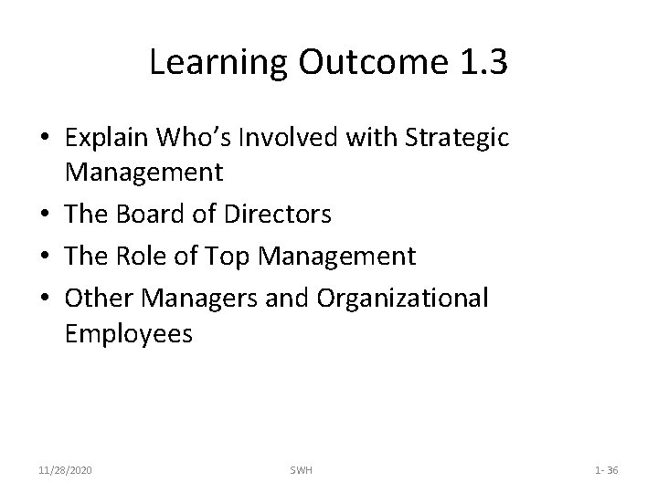 Learning Outcome 1. 3 • Explain Who's Involved with Strategic Management • The Board