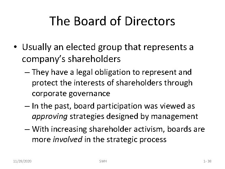 The Board of Directors • Usually an elected group that represents a company's shareholders